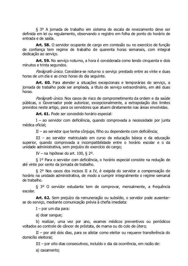 § 3º A jornada de trabalho em sistema de escala de revezamento deve serdefinida em lei ou regulamento, observando o regist...