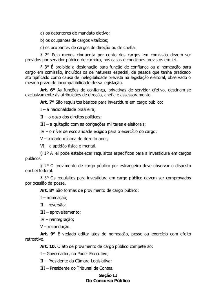 a) os detentores de mandato eletivo;        b) os ocupantes de cargos vitalícios;        c) os ocupantes de cargos de dire...
