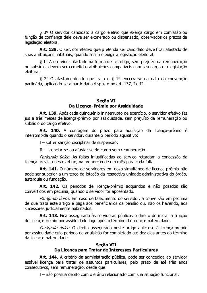 § 3º O servidor candidato a cargo eletivo que exerça cargo em comissão oufunção de confiança dele deve ser exonerado ou di...