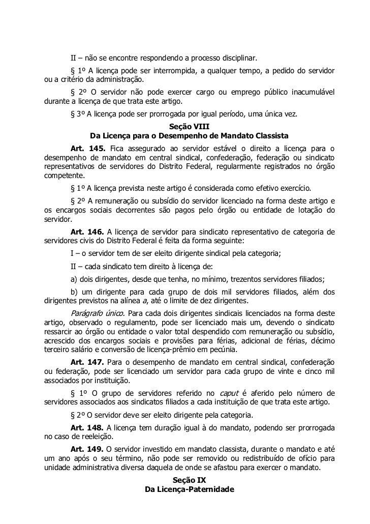 II – não se encontre respondendo a processo disciplinar.         § 1º A licença pode ser interrompida, a qualquer tempo, a...