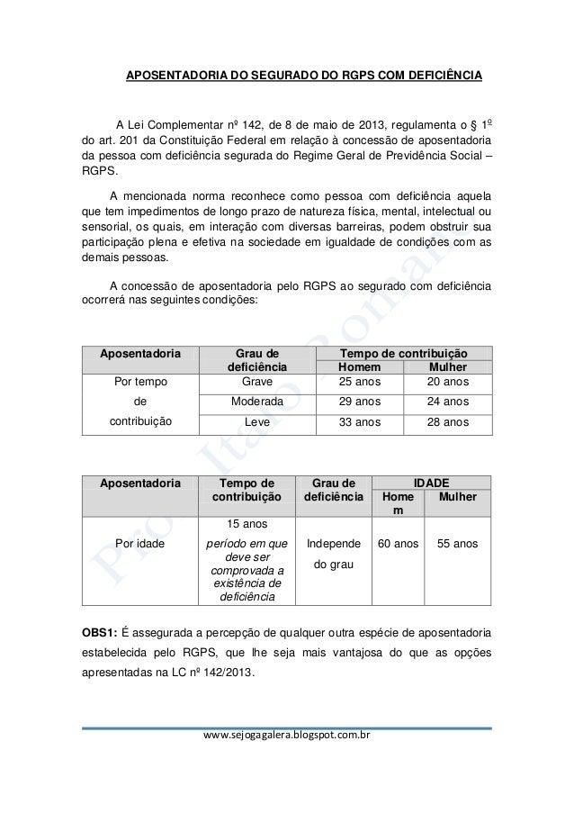 www.sejogagalera.blogspot.com.brAPOSENTADORIA DO SEGURADO DO RGPS COM DEFICIÊNCIAA Lei Complementar nº 142, de 8 de maio d...