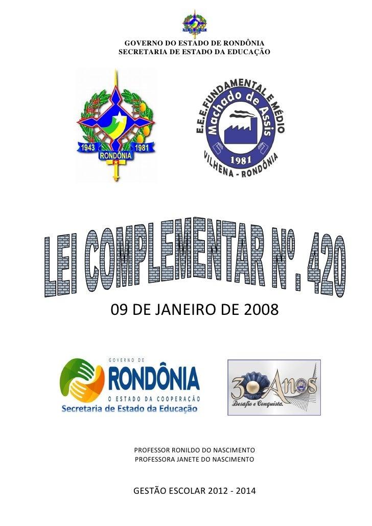 GOVERNO DO ESTADO DE RONDÔNIA SECRETARIA DE ESTADO DA EDUCAÇÃO09 DE JANEIRO DE 2008    PROFESSOR RONILDO DO NASCIMENTO    ...