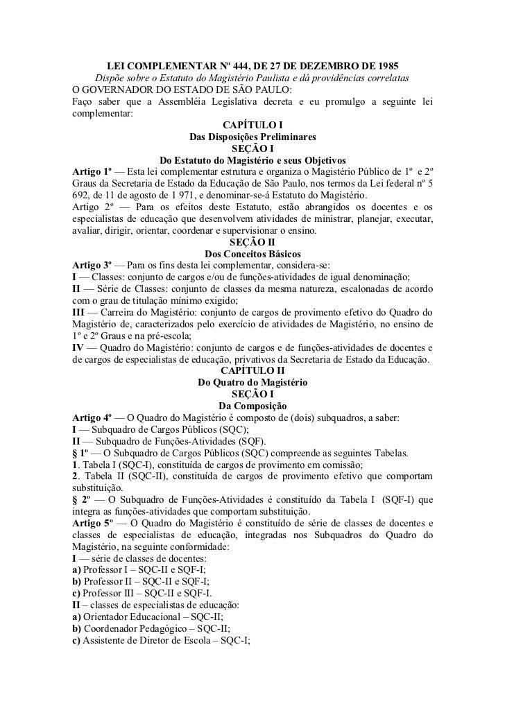 LEI COMPLEMENTAR Nº 444, DE 27 DE DEZEMBRO DE 1985      Dispõe sobre o Estatuto do Magistério Paulista e dá providências c...