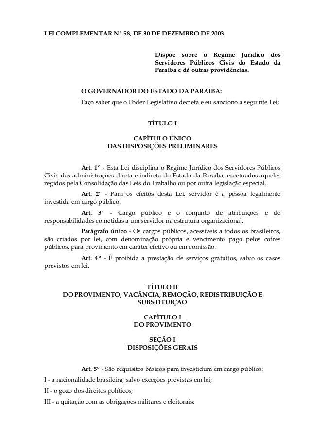 LEI COMPLEMENTAR Nº 58, DE 30 DE DEZEMBRO DE 2003 Dispõe sobre o Regime Jurídico dos Servidores Públicos Civis do Estado d...