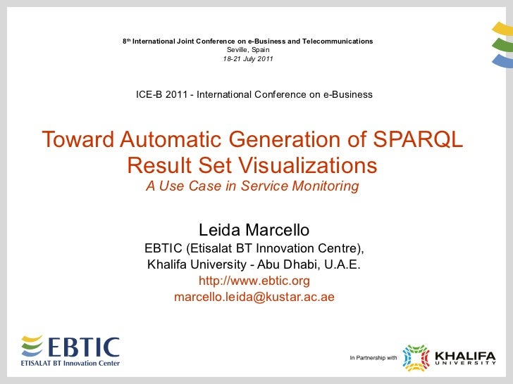Toward Automatic Generation of SPARQL Result Set Visualizations A Use Case in Service Monitoring Leida Marcello EBTIC (Eti...
