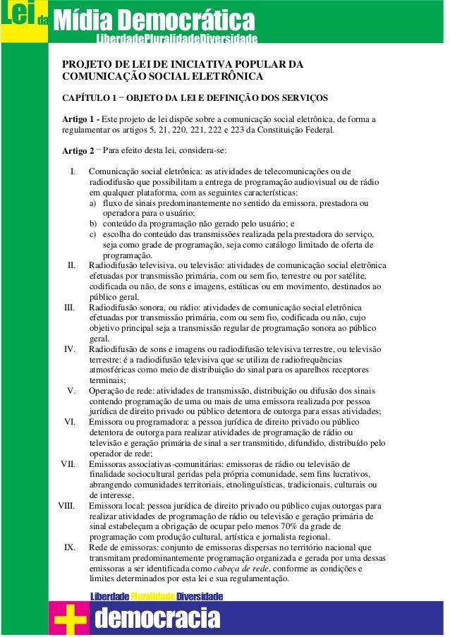 Leida MídiaDemocráticaLiberdade DiversidadePluralidadedemocraciaPROJETO DE LEI DE INICIATIVA POPULAR DACOMUNICAÇÃO SOCIAL ...