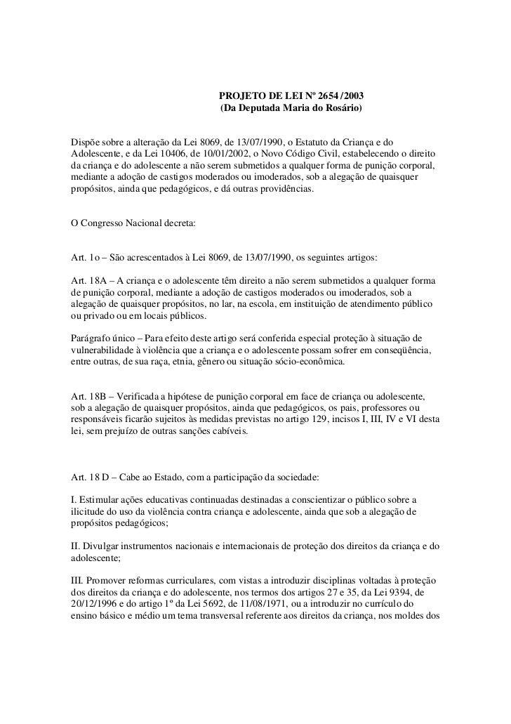 PROJETO DE LEI Nº 2654 /2003                                      (Da Deputada Maria do Rosário)Dispõe sobre a alteração d...