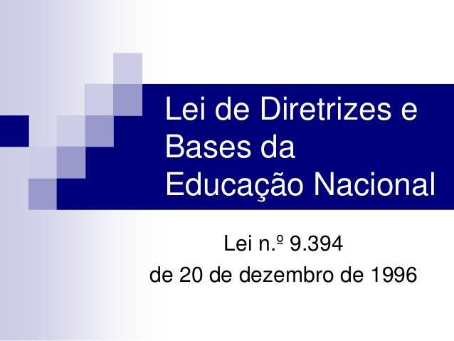 Lei de Diretrizes eBases daEducação NacionalLei n.º 9.394de 20 de dezembro de 1996