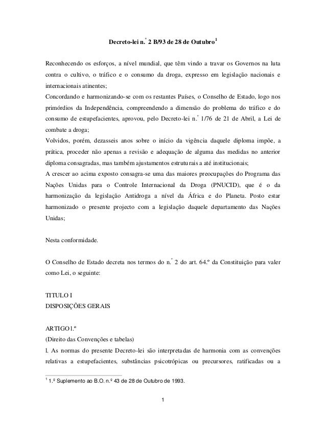 1 Decreto-lei n.º 2 B/93 de 28 de Outubro1 Reconhecendo os esforços, a nível mundial, que têm vindo a travar os Governos n...