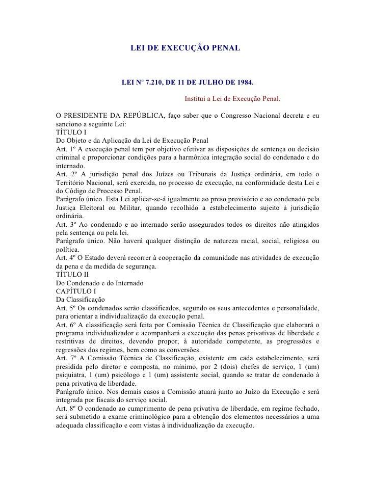 LEI DE EXECUÇÃO PENAL                         LEI Nº 7.210, DE 11 DE JULHO DE 1984.                                       ...