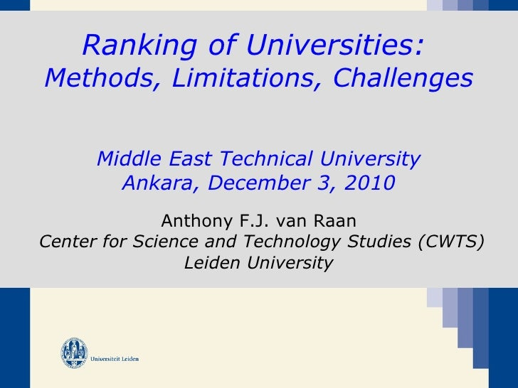 Ranking of Universities:  Methods, Limitations, Challenges  Middle East Technical University Ankara, December 3,  2010 An...