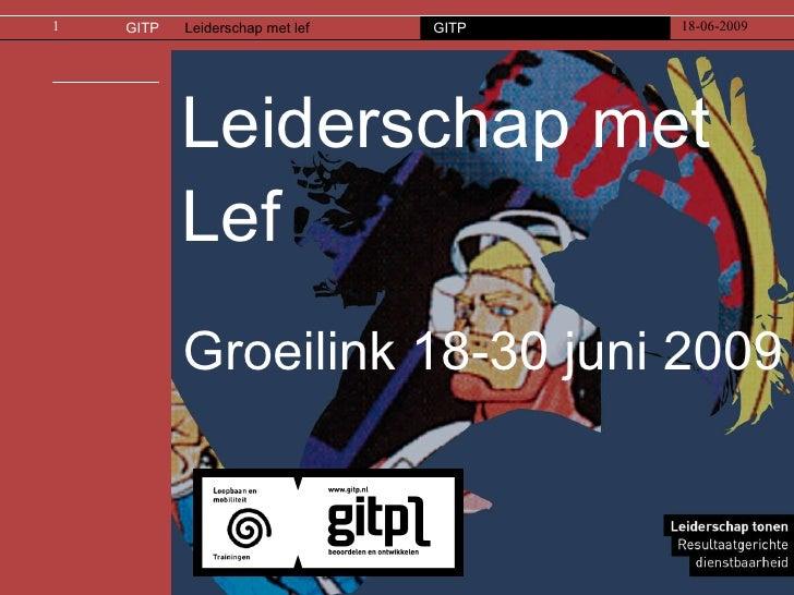 Leiderschap met Lef Groeilink 18-30 juni 2009