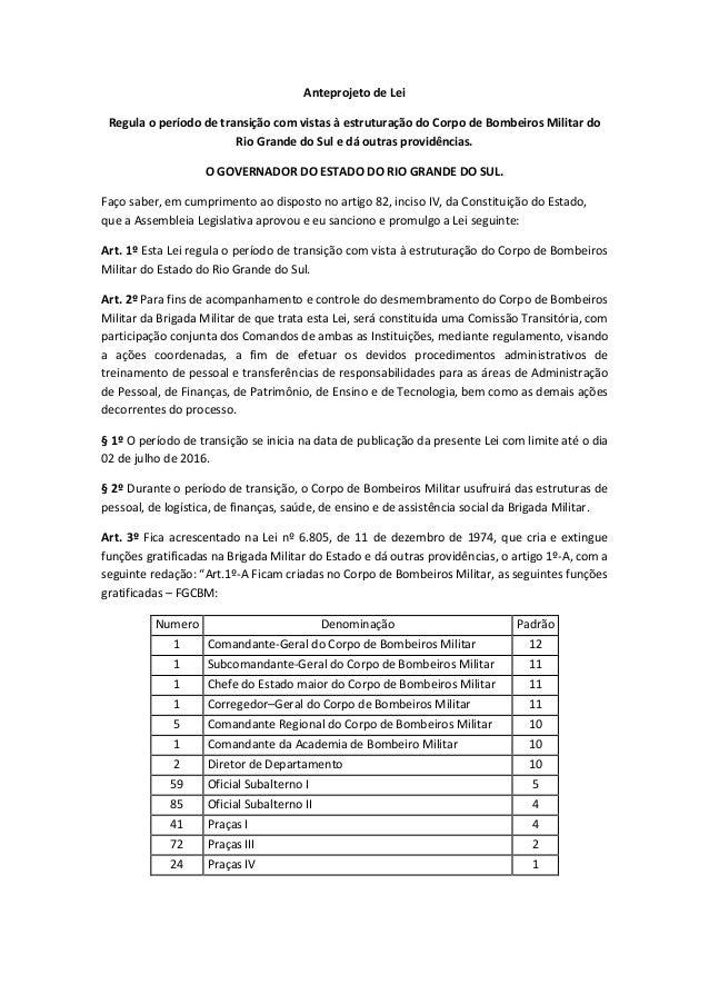 Anteprojeto de Lei Regula o período de transição com vistas à estruturação do Corpo de Bombeiros Militar do Rio Grande do ...