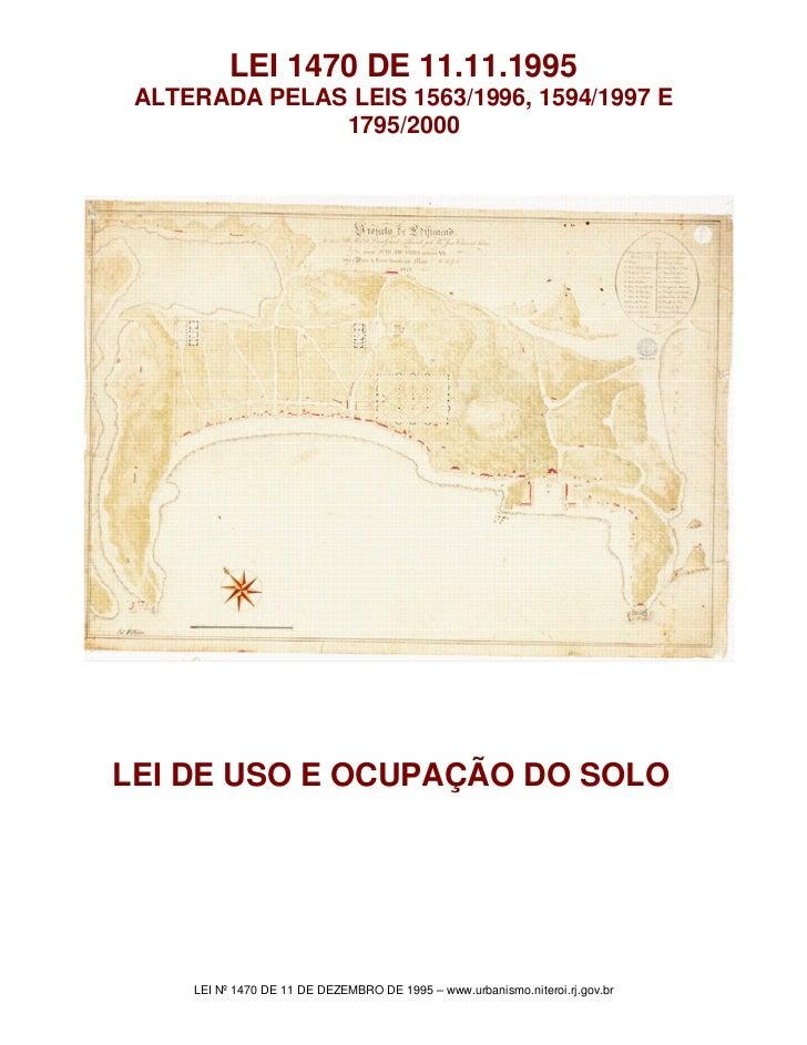 LEI 1470 DE 11.11.1995 ALTERADA PELAS LEIS 1563/1996, 1594/1997 E               1795/2000LEI DE USO E OCUPAÇÃO DO SOLO    ...