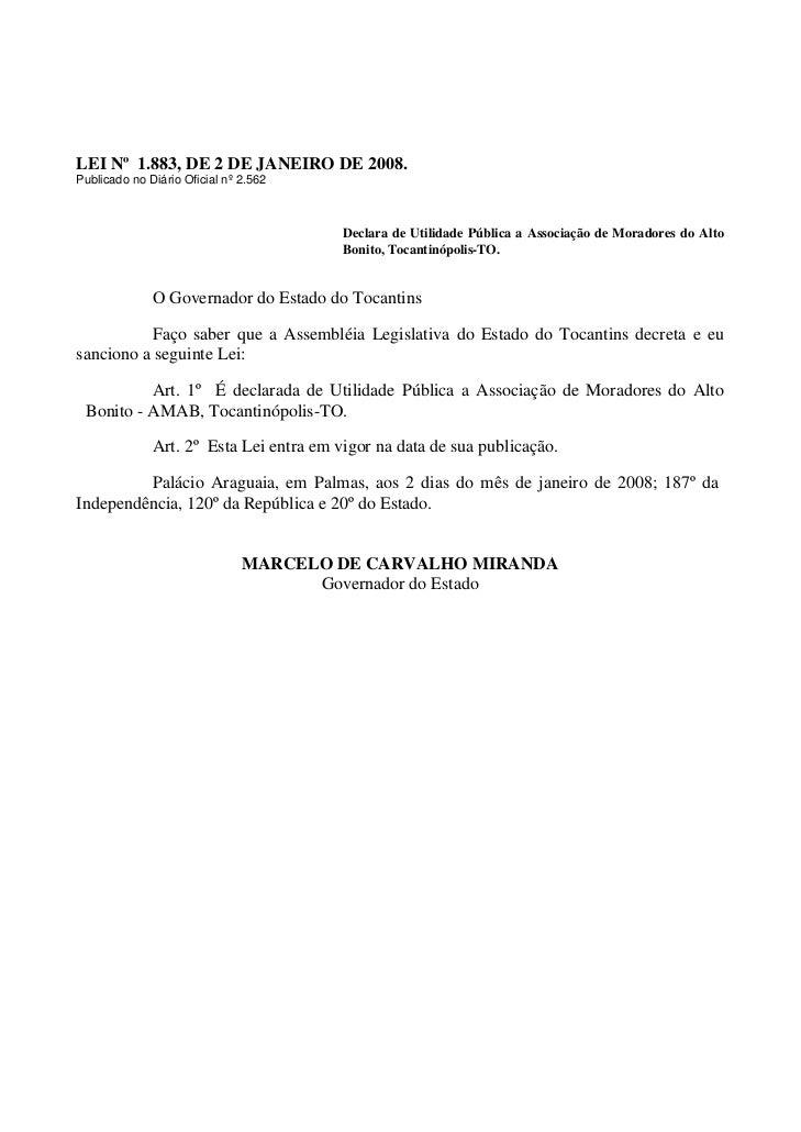 LEI Nº 1.883, DE 2 DE JANEIRO DE 2008.Publicado no Diário Oficial nº 2.562                                         Declara...