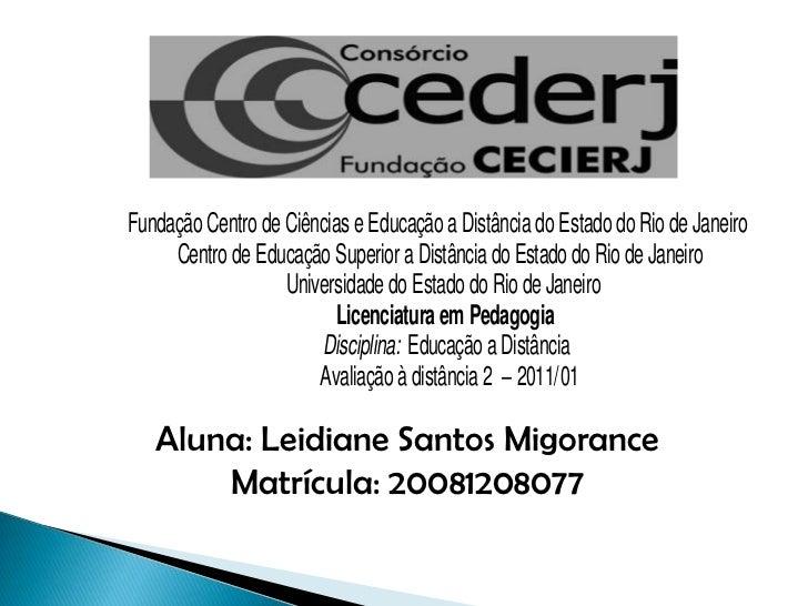 Aluna: Leidiane Santos Migorance  Matrícula: 20081208077<br />