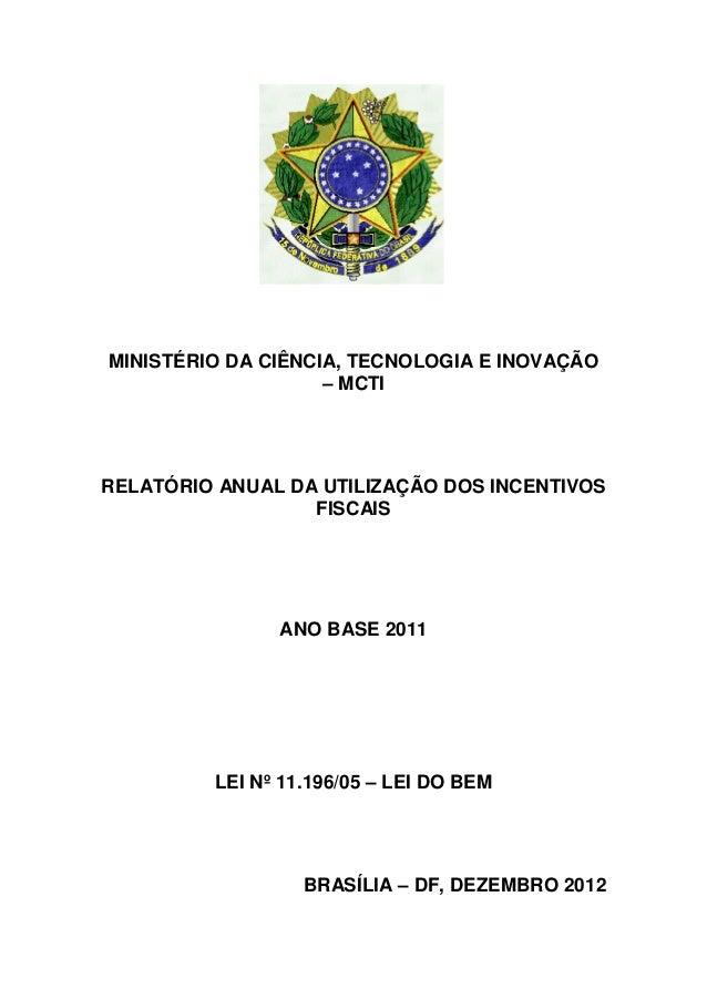 MINISTÉRIO DA CIÊNCIA, TECNOLOGIA E INOVAÇÃO                    – MCTIRELATÓRIO ANUAL DA UTILIZAÇÃO DOS INCENTIVOS        ...