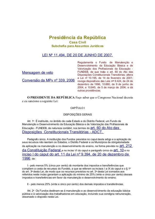 Presidência da República Casa Civil Subchefia para Assuntos Jurídicos LEI Nº 11.494, DE 20 DE JUNHO DE 2007. Mensagem de v...