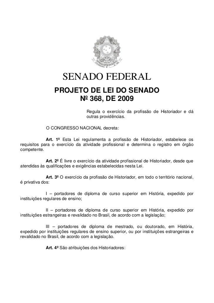 SENADO FEDERAL                  PROJETO DE LEI DO SENADO                       Nº 368, DE 2009                            ...