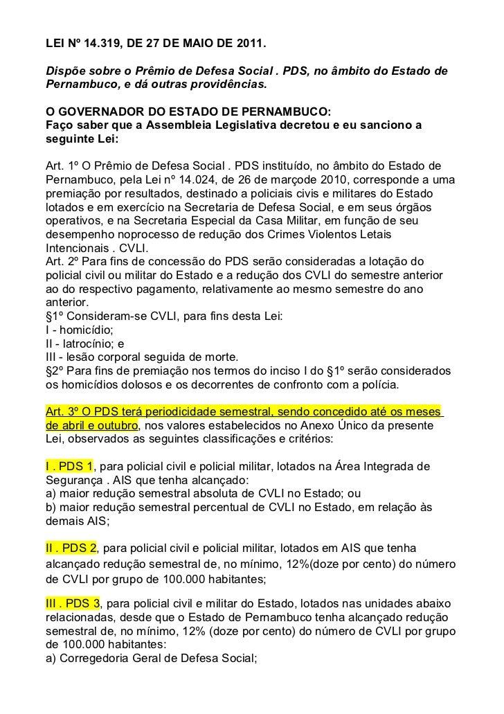 LEI Nº 14.319, DE 27 DE MAIO DE 2011.Dispõe sobre o Prêmio de Defesa Social . PDS, no âmbito do Estado dePernambuco, e dá ...