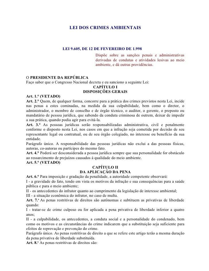 LEI DOS CRIMES AMBIENTAIS                          LEI 9.605, DE 12 DE FEVEREIRO DE 1.998                                 ...