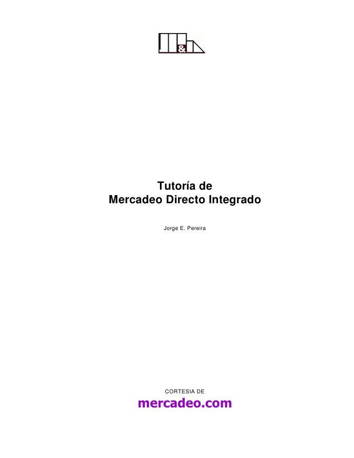 Tutoría de Mercadeo Directo Integrado           Jorge E. Pereira              CORTESIA DE      mercadeo.com