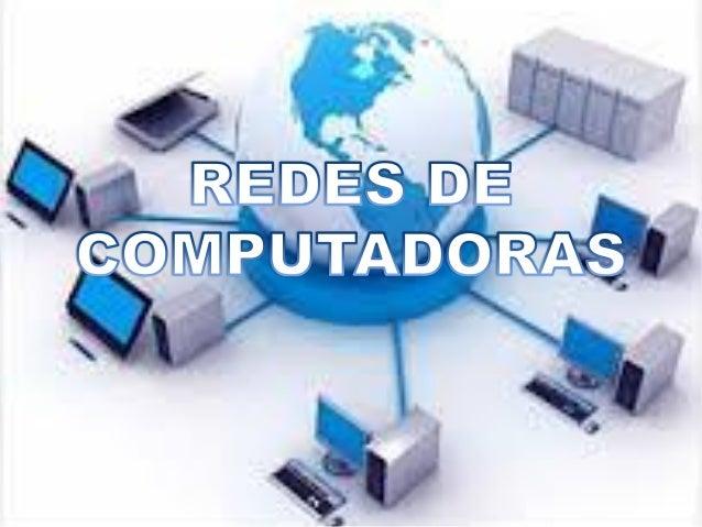 • Una red de computadoras, también llamada red de ordenadores o red informática, es un conjunto de equipos (computadoras y...