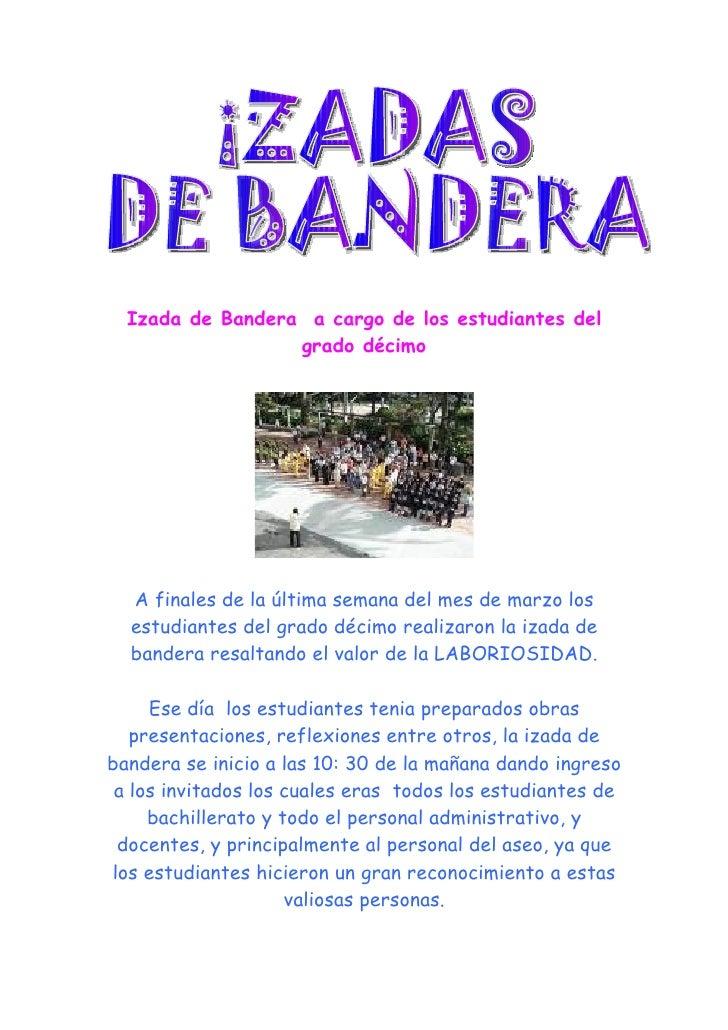 Izada de Bandera a cargo de los estudiantes del                   grado décimo       A finales de la última semana del mes...