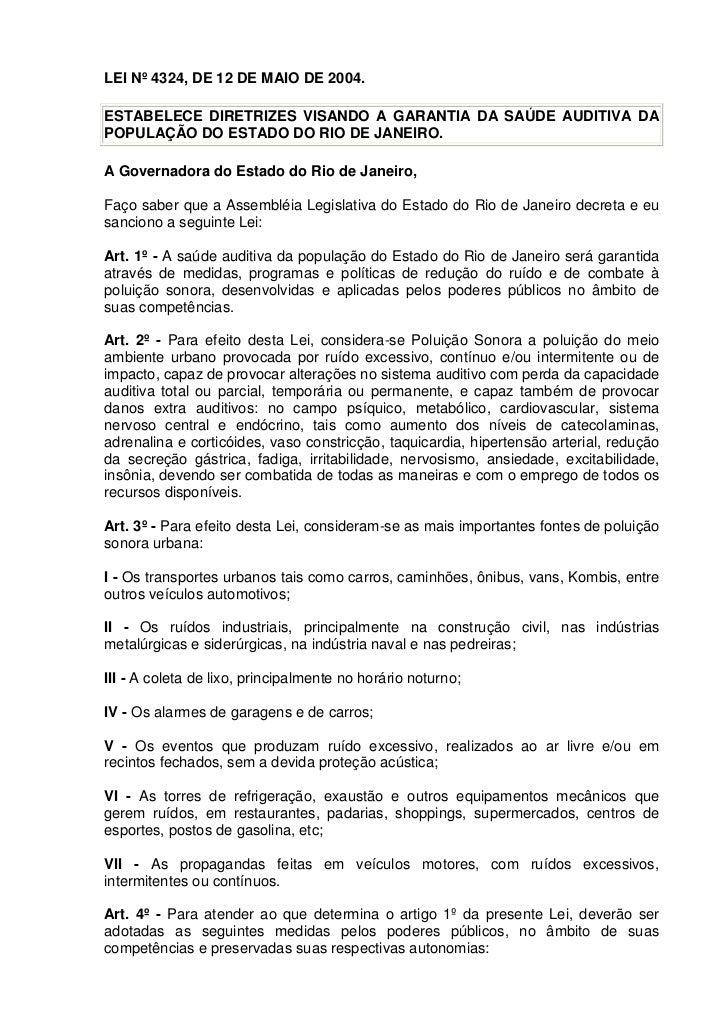 LEI Nº 4324, DE 12 DE MAIO DE 2004.ESTABELECE DIRETRIZES VISANDO A GARANTIA DA SAÚDE AUDITIVA DAPOPULAÇÃO DO ESTADO DO RIO...