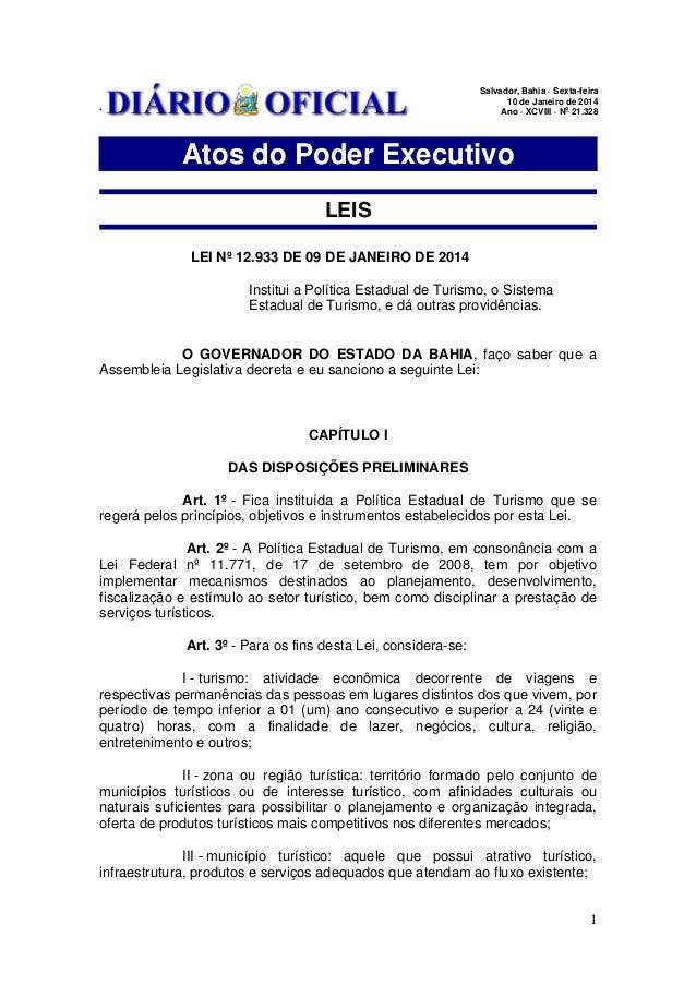 1 ' Salvador, Bahia · Sexta-feira 10 de Janeiro de 2014 Ano · XCVIII · No 21.328 Atos do Poder Executivo LEIS LEI Nº 12.93...