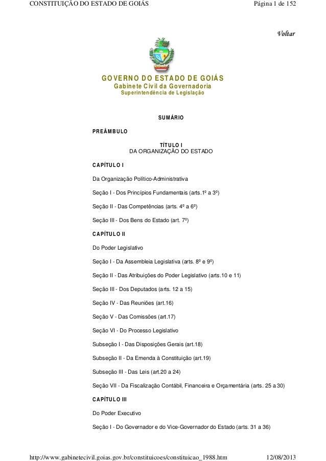 CONSTITUIÇÃO DO ESTADO DE GOIÁS Página 1 de 152  GOVERNO DO ESTADO DE GOIÁS  Gabinete Civil da Governadoria  Superintendên...