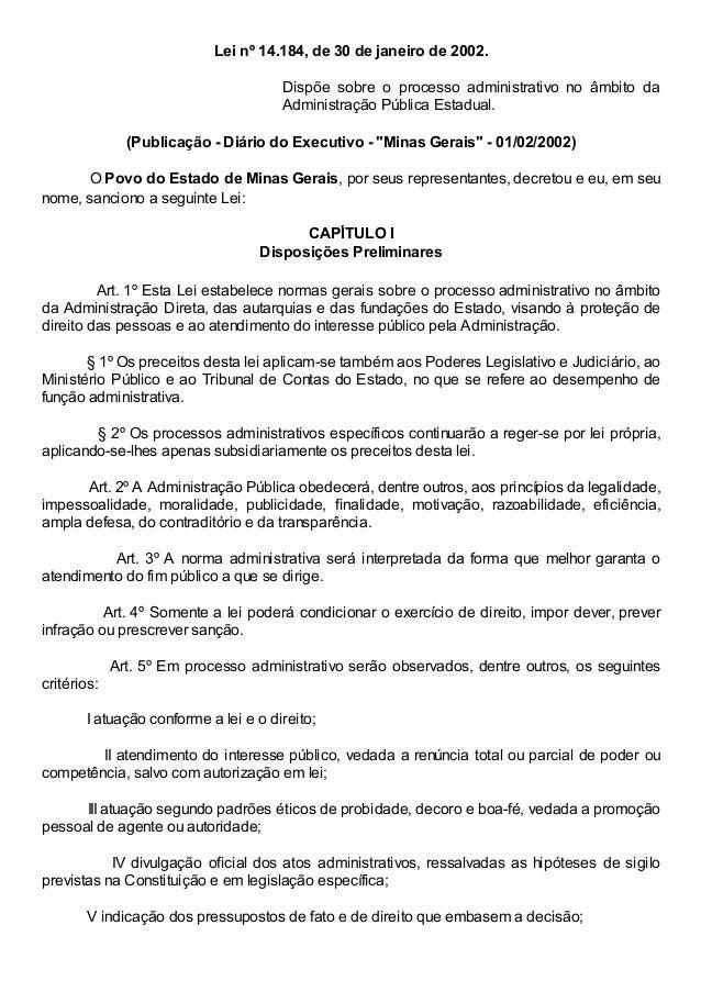 Lei nº 14.184, de 30 de janeiro de 2002. Dispõe sobre o processo administrativo no âmbito da Administração Pública Estadua...