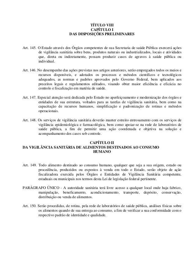 TÍTULO VIII CAPÍTULO I DAS DISPOSIÇÕES PRELIMINARES  Art. 145. O Estado através dos Órgãos competentes de sua Secretaria d...