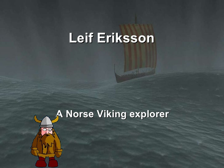 Leif Eriksson A Norse Viking explorer