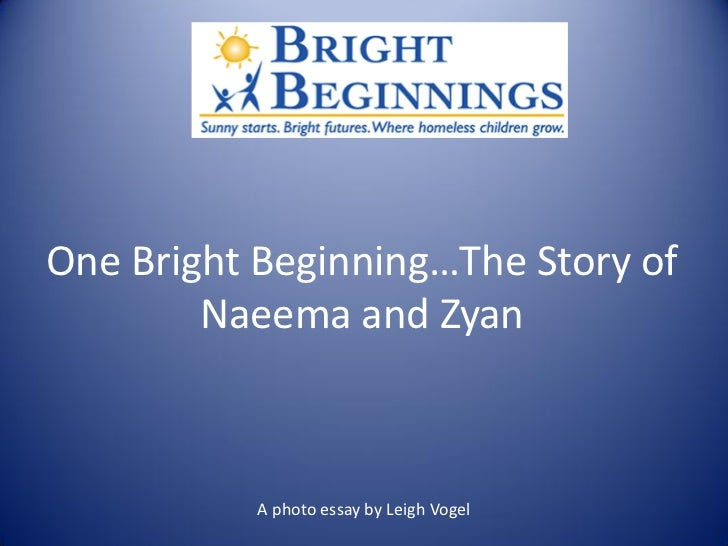 One Bright Beginning…The Story of        Naeema and Zyan           A photo essay by Leigh Vogel