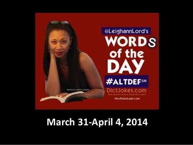 March 31-April 4, 2014
