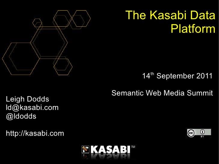 The Kasabi Data                              Platform                           14th September 2011                    Sem...