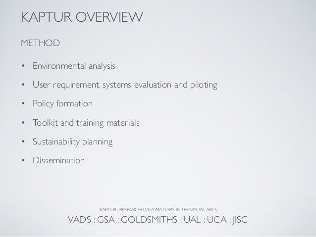 KAPTUR OVERVIEWMETHOD• Environmental analysis• User requirement, systems evaluation and piloting• Policy formation• Toolki...