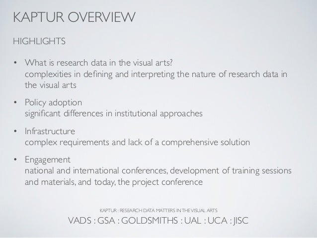 KAPTUR OVERVIEWHIGHLIGHTS• What is research data in the visual arts?  complexities in defining and interpreting the nature ...