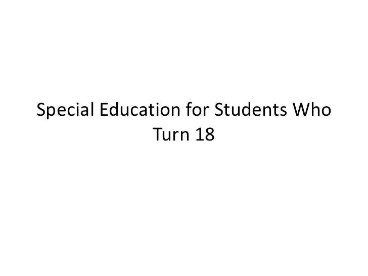 Special Education for Students Who              Turn 18