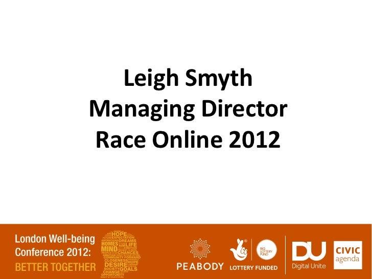 Leigh SmythManaging DirectorRace Online 2012