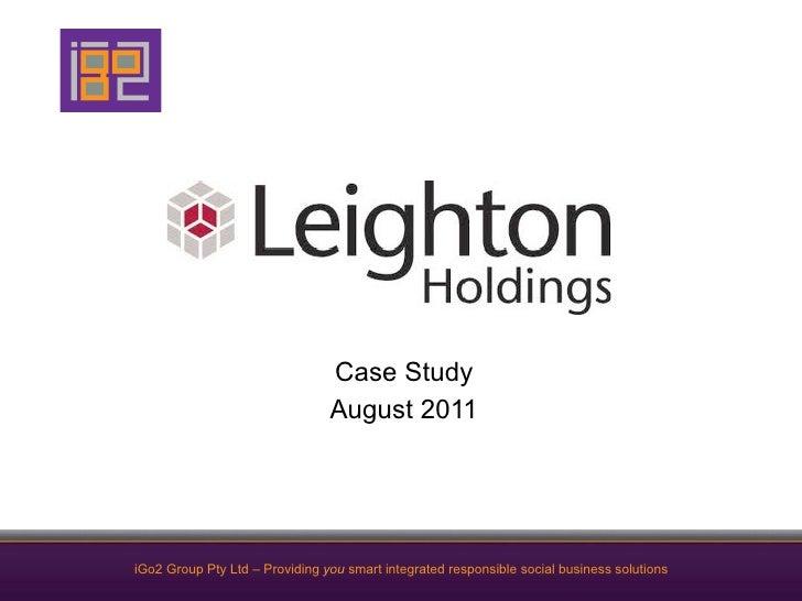 Case Study                                August 2011iGo2 Group Pty Ltd – Providing you smart integrated responsible socia...