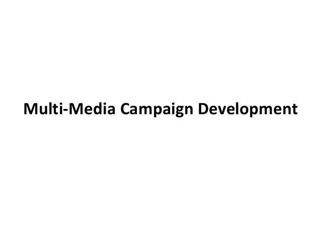 Multi-Media Campaign Development