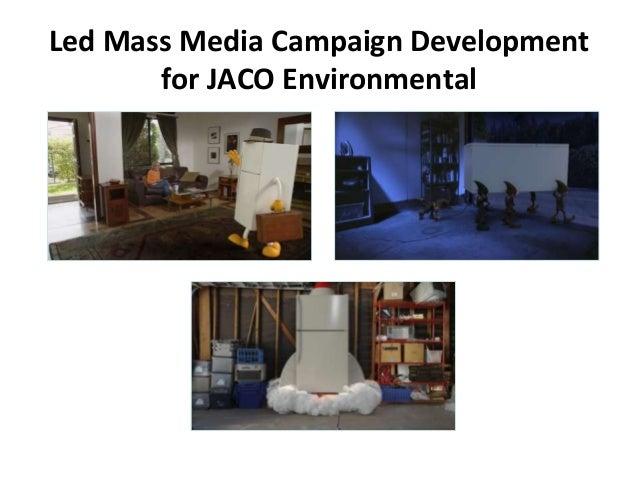 Led Mass Media Campaign Development for JACO Environmental