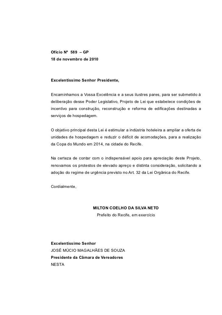 Ofício Nº 589 – GP18 de novembro de 2010Excelentíssimo Senhor Presidente,Encaminhamos a Vossa Excelência e a seus ilustres...