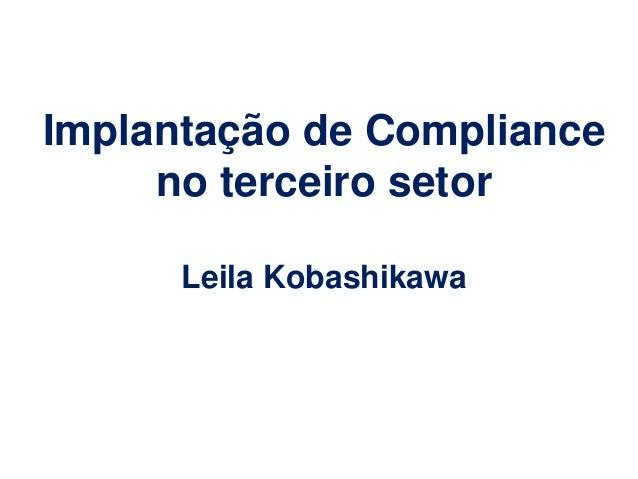 Implantação de Compliance no terceiro setor Leila Kobashikawa