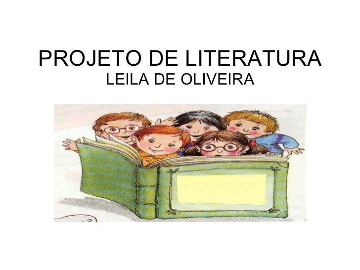 PROJETO DE LITERATURA LEILA DE OLIVEIRA
