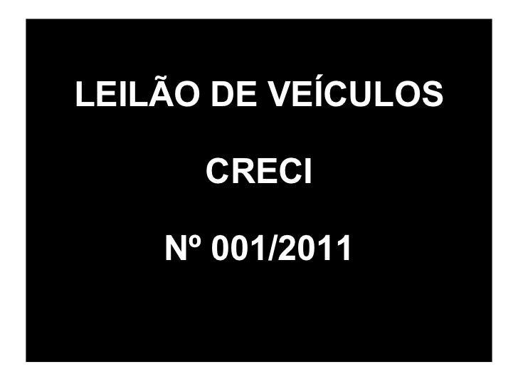 LEILÃO DE VEÍCULOS CRECI Nº 001/2011