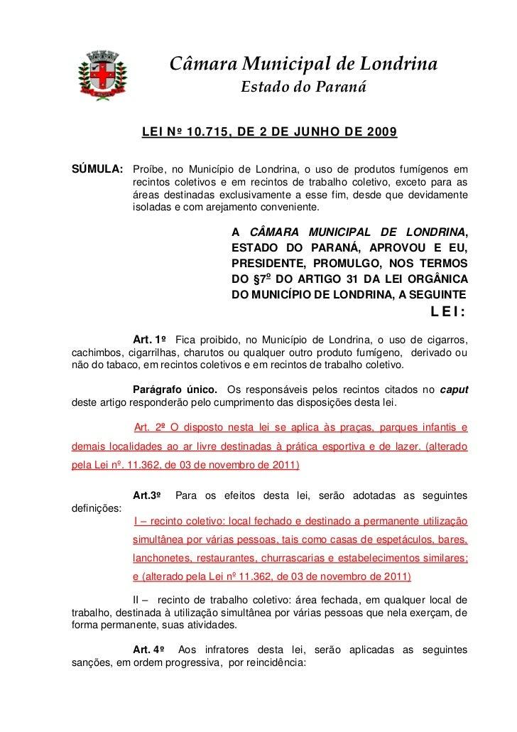 Câmara Municipal de Londrina                                    Estado do Paraná               LEI Nº 10.715, DE 2 DE JUNH...