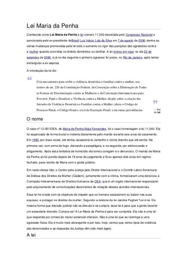 Lei Maria da Penha Conhecida como Lei Maria da Penha a lei número 11.340 decretada pelo Congresso Nacional e sancionada pe...